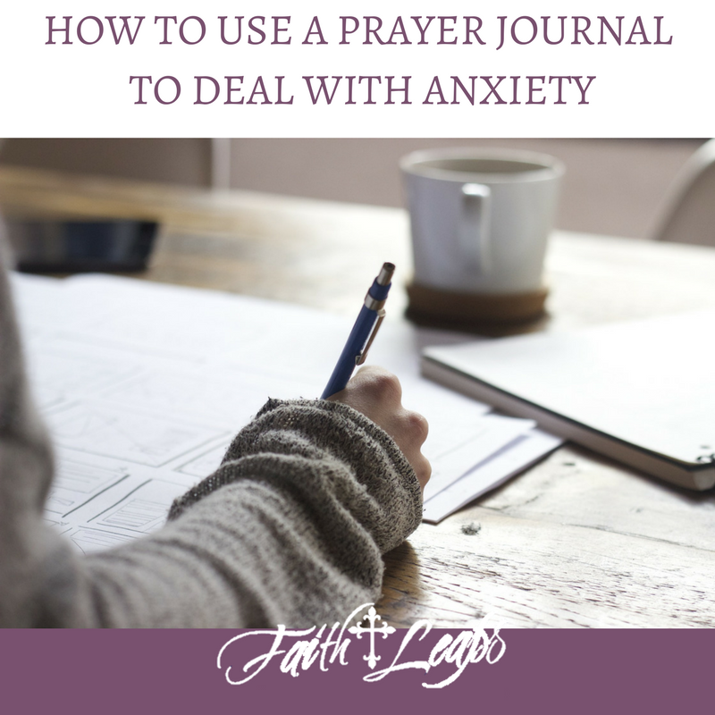 How to Use a Prayer Journal to Deal with Anxiety