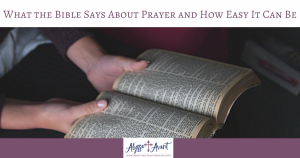 What the Bible Says About Prayer and How Easy It Can Be Long