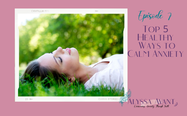 Top 5 Healthy Ways to Calm Anxiety