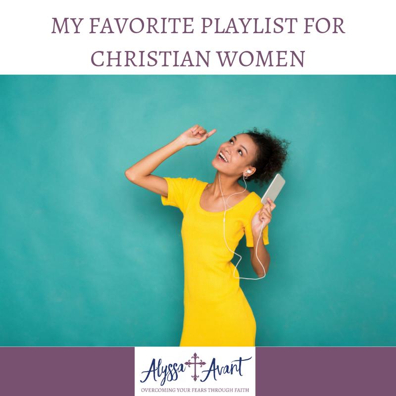 My Favorite Playlist for Christian Women